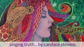 Singing Truth: A Reflection on Releasing Old Stories, Creating New Patterns, and Finding Your Voice by Candace Stevens