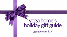 Yoga Home Holiday Gift Guide: $25 and Under