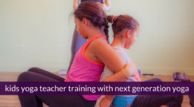 words from our community ~ kids yoga teacher training