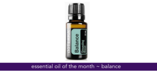 essential oil of the month ~ balance